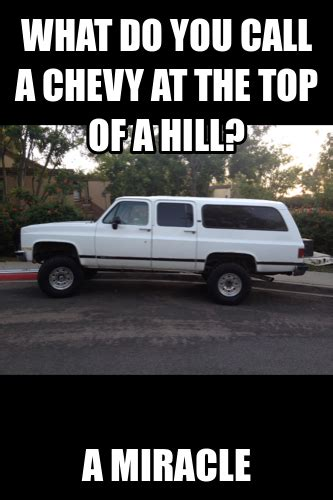 chevy memes chevy insult memes image memes at relatably