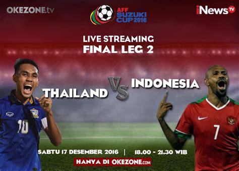 epl live streaming indonesia okezone siarkan live streaming leg kedua final piala aff