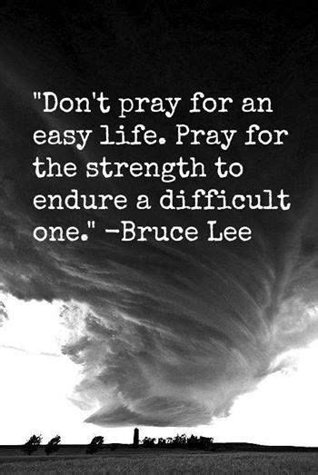 Strength To Strength quote don t pray for an easy