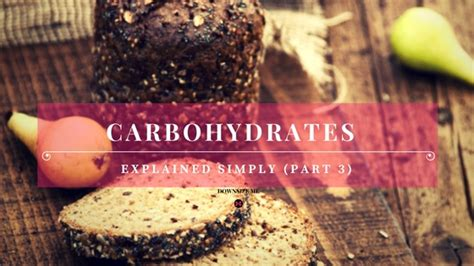 carbohydrates explained fibre in carbohydrates carbohydrates explained simply