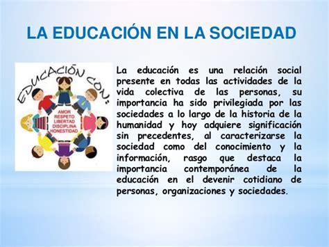 la sociedad de la importancia de la educacion en la sociedad