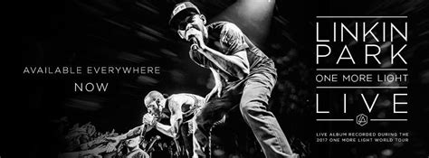 linkin park one more light live quot one more light live quot de linkin park est disponible