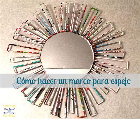 decorar un espejo con papel reciclado c 243 mo hacer un marco para espejo mama