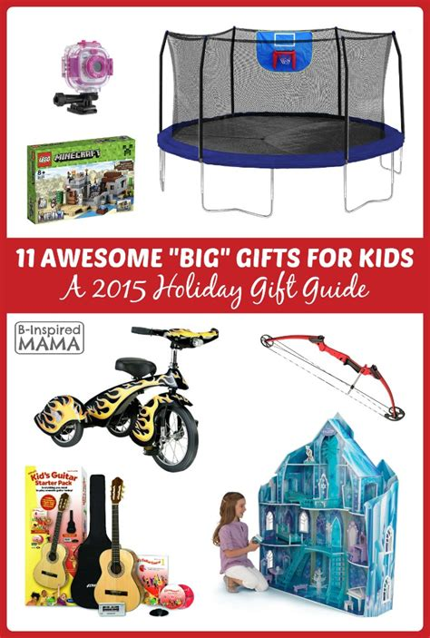 2015 holiday gift guide 11 awesome quot big quot gifts for kids