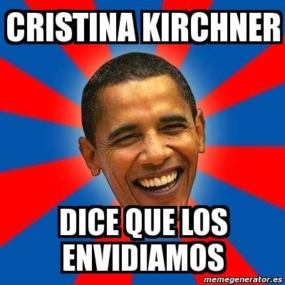 cristina fernandez de kirchner memes meme obama cristina kirchner dice que los envidiamos