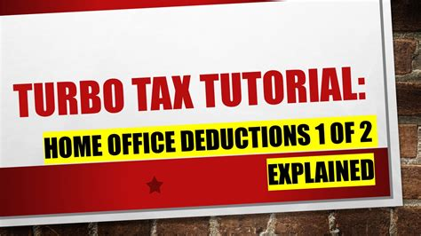 Turbo Tax Mba Deduction by Explaining Turbo Tax Home Office Deductions Part 1 Of 2