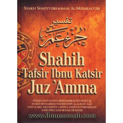 Buku Kitab Shahih Tafsir Ibnu Katsir Juz Amma Pustaka Ibnu Katsir Shahih Tafsir Ibnu Katsir Juz Amma