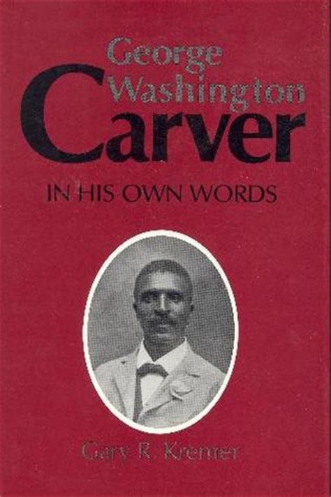 george washington biography goodreads quote by george washington carver reading about nature