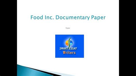 Food Inc Essay by Tips In Writing Food Inc Documentary Paper Don T Turn In Terrible Essays