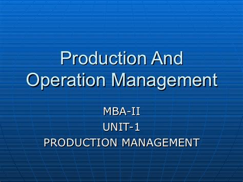 Production And Operation Management Ppt For Mba by Prodt Opt Mgmt Ppt