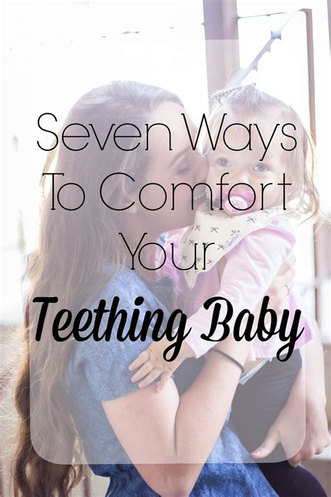 how to comfort teething baby 7 ways to comfort your teething babe for the joy of life