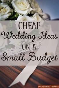 wedding planning on a budget cheap wedding ideas on a small budget