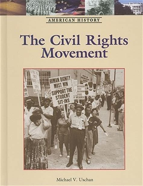 civil rights picture books the civil rights movement by michael v uschan reviews