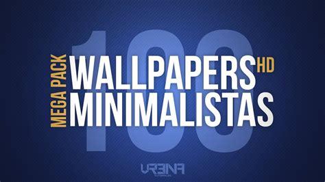 descarga gratis mega pack de 100 wallpapers minimalistas hd