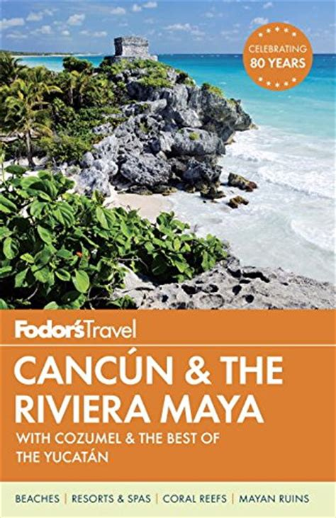 fodor s 2018 color travel guide books le pdf gratuit et libre free fodor s cancun the riviera
