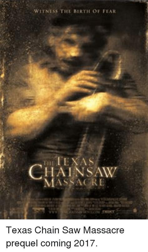Texas Chainsaw Massacre Meme - 25 best memes about prequel prequel memes