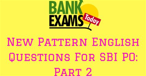 new pattern bank exam new pattern english questions for sbi po part 2 bank