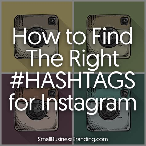 How To Find You On Instagram How To Find The Right Hashtags For Instagram Small Business Branding
