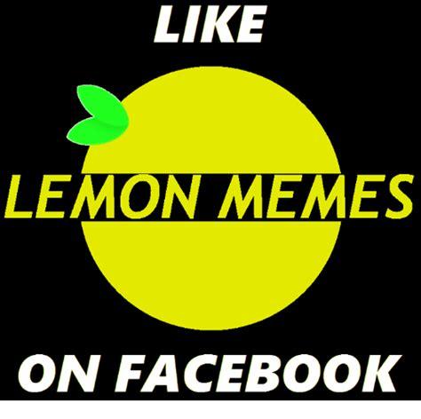 Lemon Memes - lemon memes 25 best memes about lemon meme lemon memes