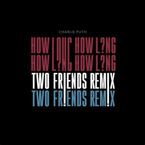 charlie puth remix charlie puth how long two friends remix edm honey