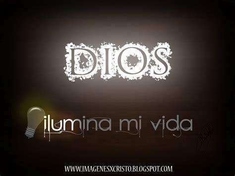 Imagenes De Dios Ilumina Mi Vida | imagenes x cristo ilumina mi todo dios