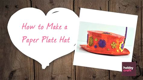 How To Make Hat Using Paper - how to make a paper plate hat hobbycraft