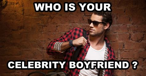 what is your celebrity boyfriend who is your celebrity boyfriend quiz quizony