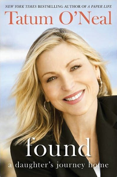Tatum Oneal Blames It All On by Cover Me Found A Daughters Journey Home By Tatum O Neal