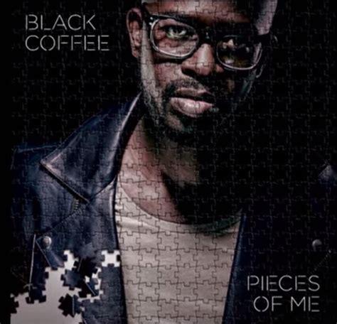 black coffee house music dj black coffee set to release new album pieces of me yomzansi