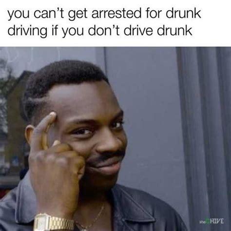 Drink Driving Memes - dopl3r com memes you cant get arrested for drunk