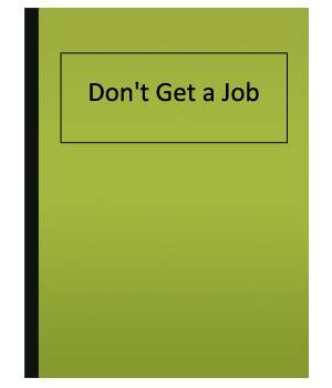 libro dont get a job don t get a job degrees jobs careers publications eden press