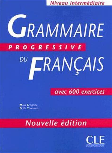 grammaire utile du francais online story grammaire progressive du fran 231 ais by ma 239 a gr 233 goire free reading online