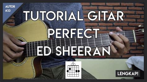 tutorial gitar tutorial gitar perfect ed sheeran full kunci melodi