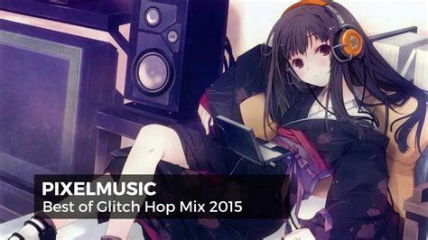 best glitch hop gaming mix 2015 best of glitch hop gaming mix april 2015 pixelmusic
