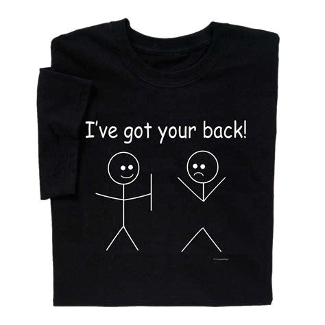 T Shirt Ive Got The Run 1 don t worry i ve got your back t shirt