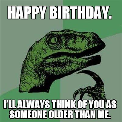 Happy Birthday Best Friend Meme - top hilarious unique happy birthday memes collection