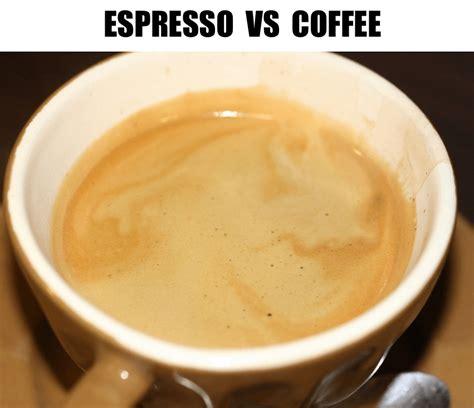 t coffee espresso espresso vs coffee