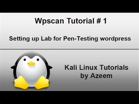 tutorial wpscan kali linux kali linux tutorial 6 setting up lab for pen testing