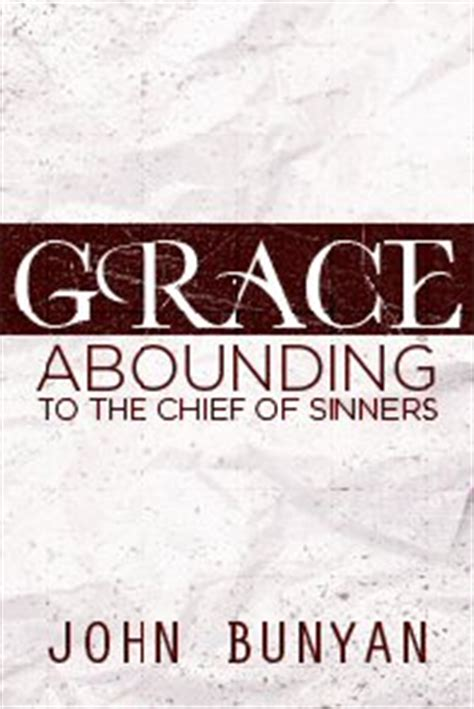 grace abounding to the chief of sinners books grace philgons
