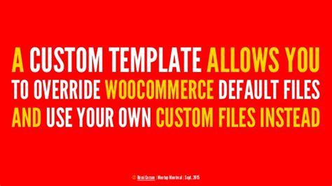 override woocommerce template montreal meetup woocommerce templates