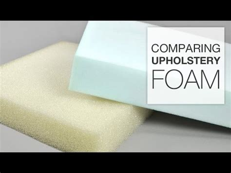 types of upholstery foam comparing different types of upholstery foam youtube