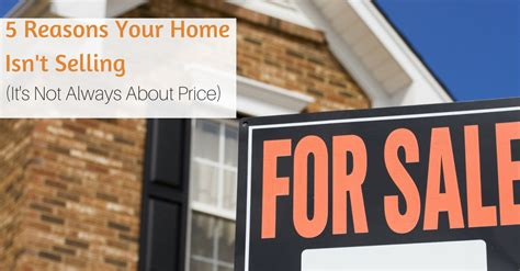 5 reasons why your house isn t selling buy home in