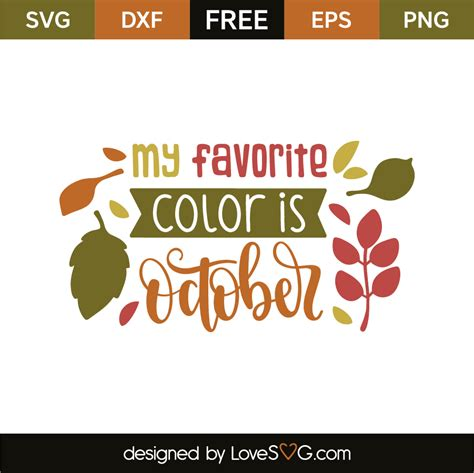 my favorite color my favorite color is october lovesvg