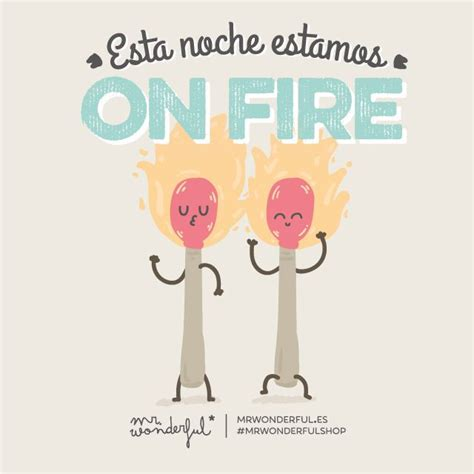imagenes wonderful viernes 161 esta noche estamos on fire by mr wonderful frases