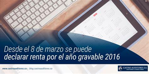 obligados a declarar renta gravable 2016 desde el 8 de marzo se puede declarar renta por el a 241 o
