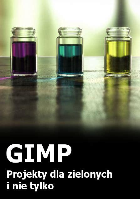 gimp tutorial dla poczatkujacych gimp projekty dla zielonych by mrbeholder on deviantart