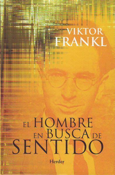 libro el hombre en el el hombre en busca de sentido viktor frankl awareness s blog
