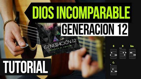 tutorial piano dios incomparable quot dios incomparable quot generaci 243 n 12 tutorial acordes
