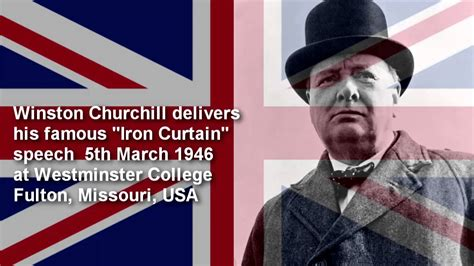 when was the iron curtain speech given winston churchill iron curtain speech 5th march 1946