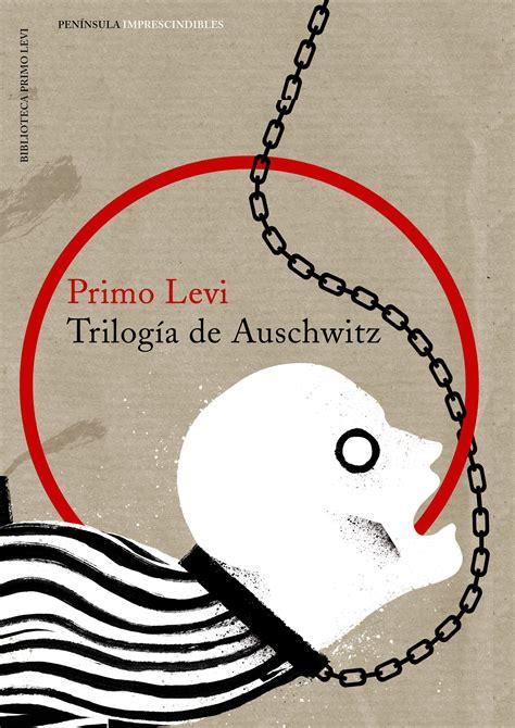 trilogia de auschwitz 8476696981 librer 237 a dykinson trilog 237 a de auschwitz levi primo 978 84 9942 454 5